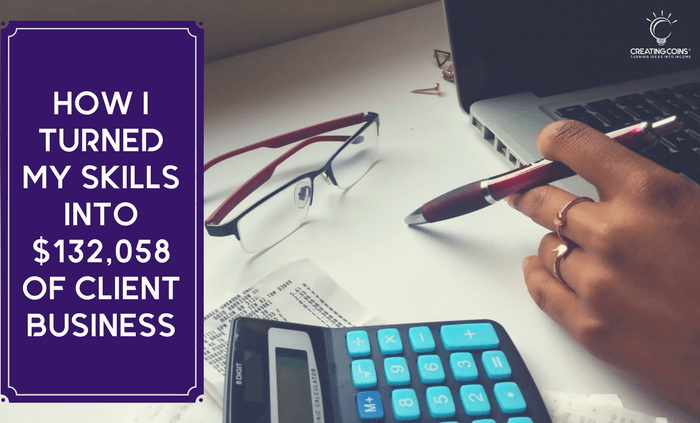 HOW I TURNED MY SKILLS INTO $132,058 OF CLIENT BUSINESS - Blog