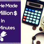 How he made 3 million in 90 minutes