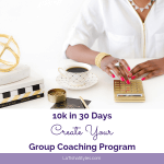 10k in 30Days_Create Your Group Coaching Program - Blog