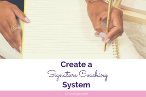 Featured Image How to Get Coaching Clients_Create a Signature Coaching System