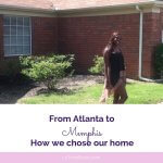 Moving from Atlanta to Memphis choosing a home