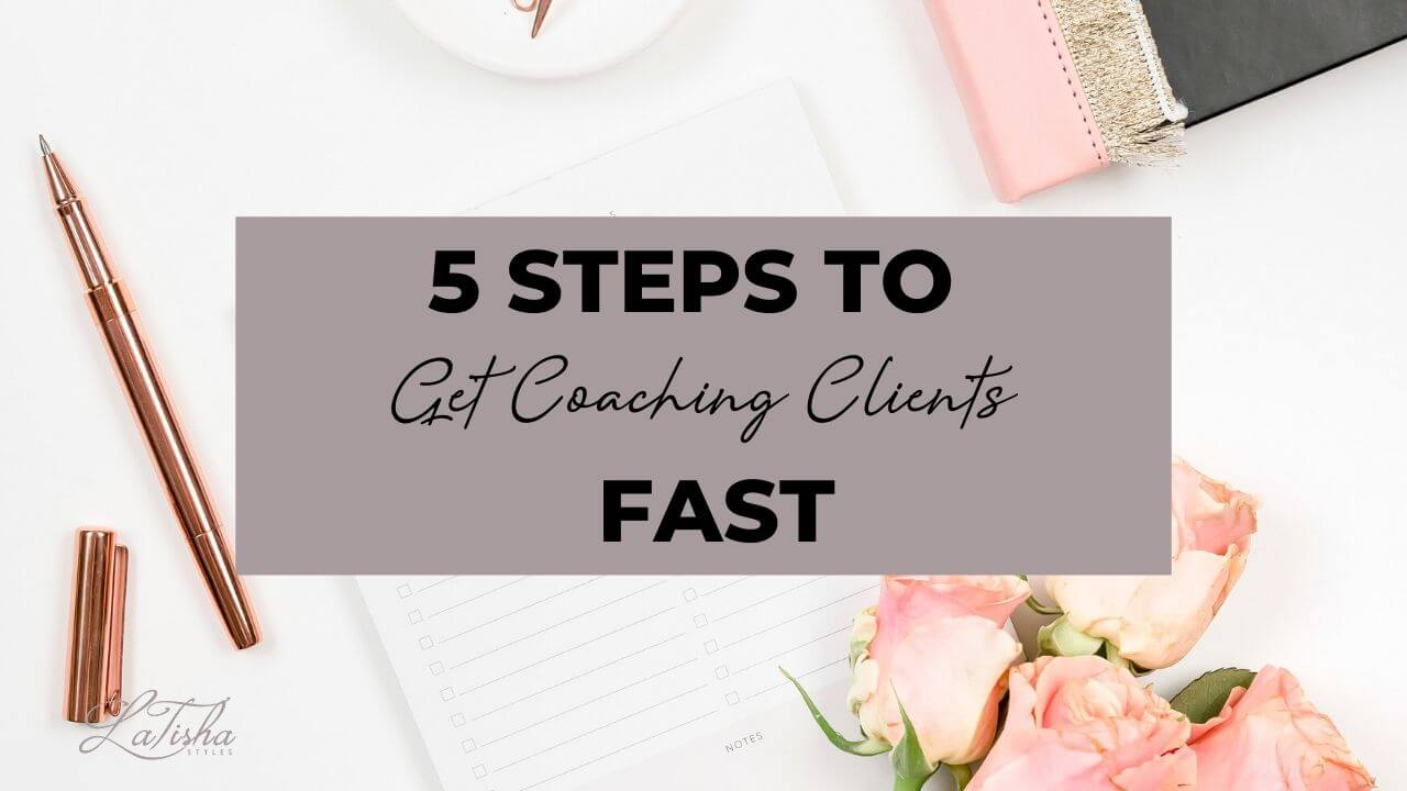 5 steps to get coaching clients fast
