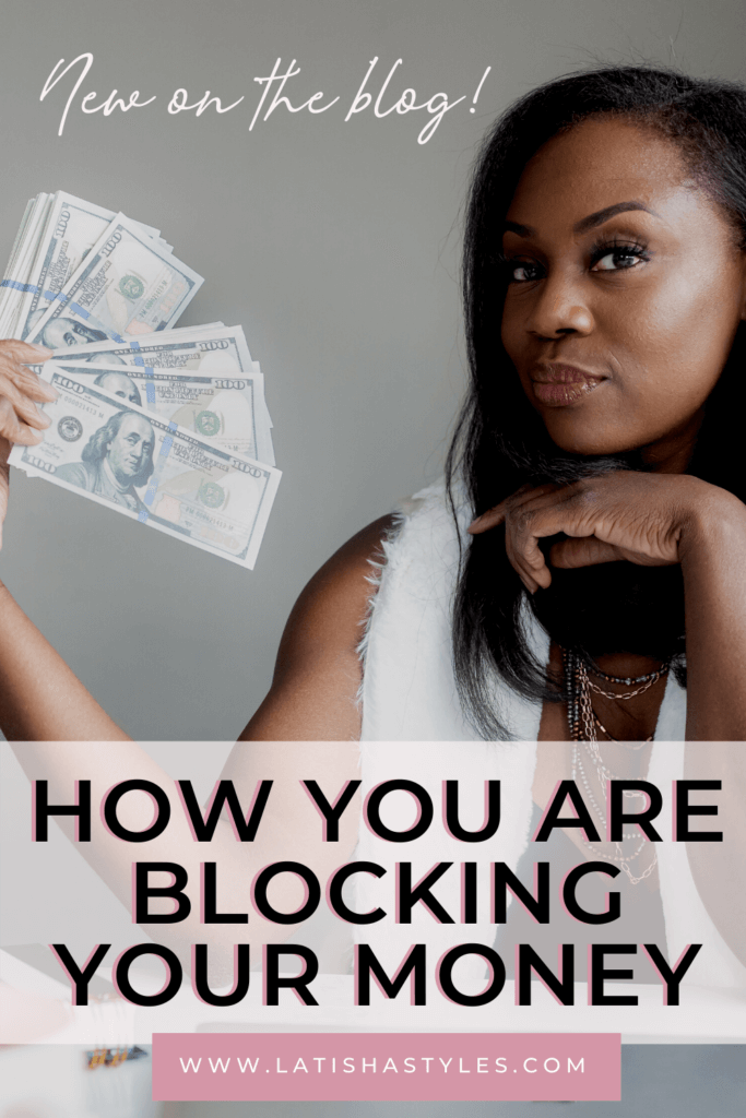 How You are Blocking Your Money