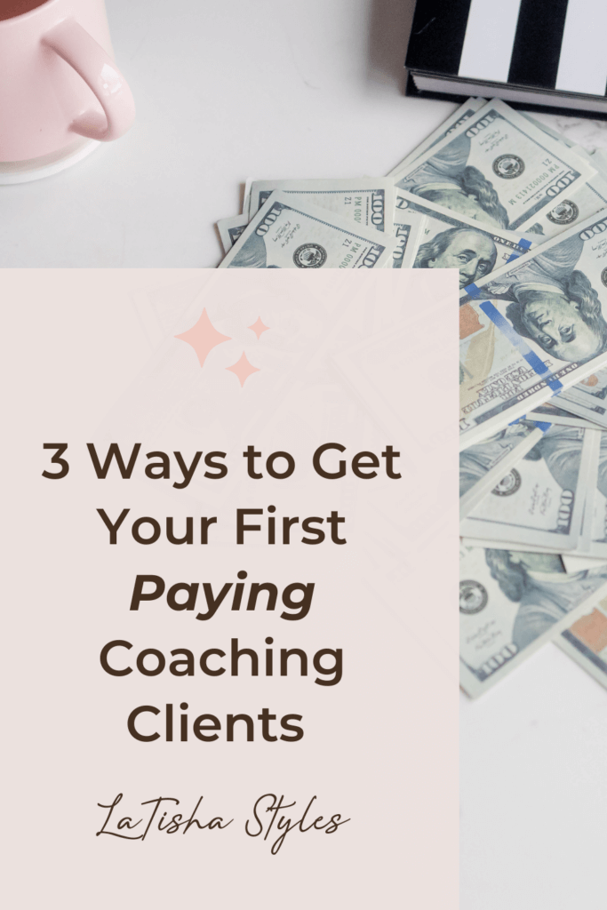 3 Ways to Get Your First Paying Coaching Clients