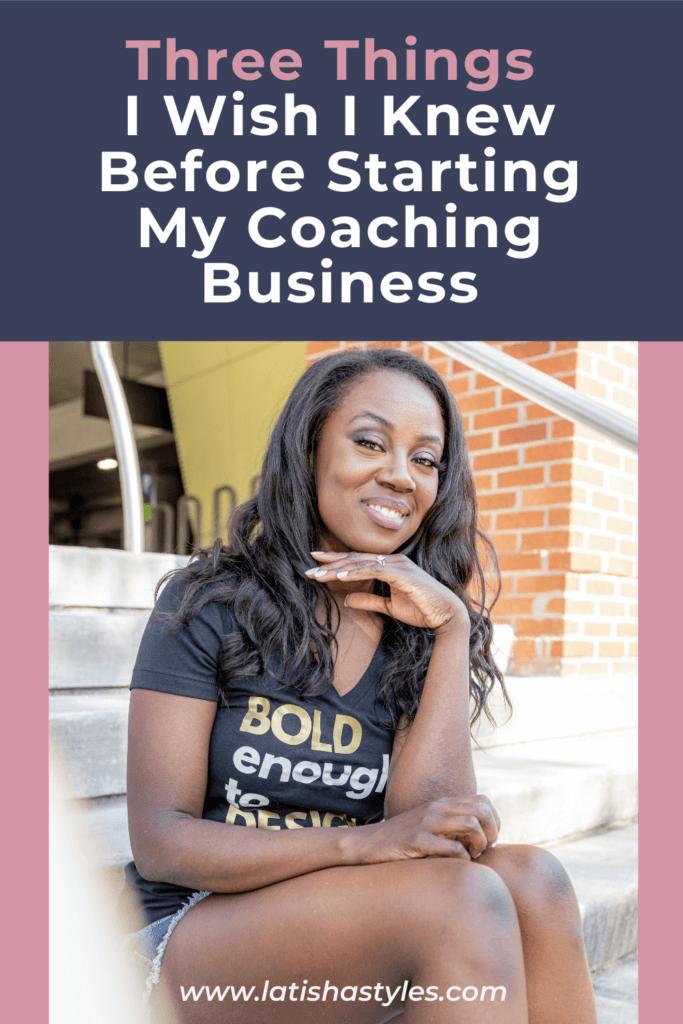 Three Things I Wish I Knew Before Starting My Coaching Business