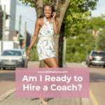 Are You Ready To Hire a Coach?